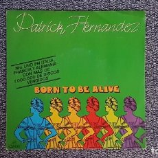 Discos de vinilo: PATRICK HERNANDEZ - NACIDO PARA VIVIR (CARA A Y B) AÑO 1.979. EDITADO POR CBS. Lote 235509450