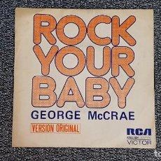 Discos de vinilo: GEORGE MCCRAE - ROCK YOUR BABY (CARA A Y B) AÑO 1.974. EDITADO POR RCA. Lote 235513110