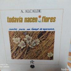 Discos de vinilo: TODAVIA NACEN FLORES. CANTOS PARA UN TIEMPO DE ESPERANZA. A. ALCALDE. LP VINILO 1986. BUEN ESTADO. Lote 235623710