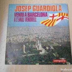 Dischi in vinile: JOSE GUARDIOLA, SG, VENIU A BARCELONA + 1, AÑO 1968. Lote 235632005