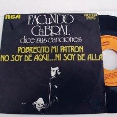 Discos de vinilo: FACUNDO CABRAL-SINGLE POBRECITO MI PATRON. Lote 235715045