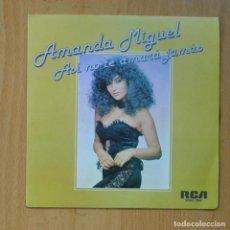 Discos de vinilo: AMANDA MIGUEL - ASI NO TE AMARA JAMAS / DONDE BRILLA EL SOL - SINGLE. Lote 235723625
