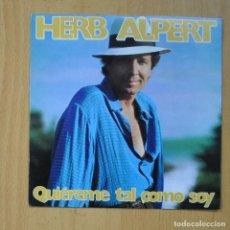 Discos de vinilo: HERB ALPERT - QUIEREME TAL COMO SOY / ROUTE 101 - SINGLE. Lote 235723760