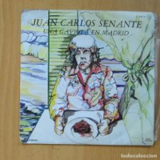 Discos de vinilo: JUAN CARLOS SENANTE - UNA GAVIOTA EN MADRID / CREERE - SINGLE. Lote 235723790