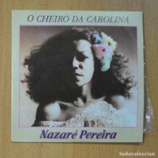 Discos de vinilo: NAZARE PEREIRA - O CHEIRO DA CAROLINA / ANDA LUZIA - SINGLE. Lote 235724185