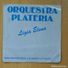 Discos de vinilo: ORQUESTA PLATERIA - LIGIA ELENA / NOS TRES - SINGLE. Lote 235724220