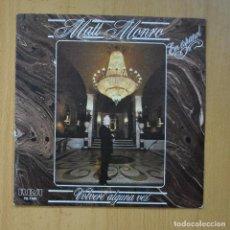 Discos de vinilo: MATT MONROE - VOLVERE ALGUNA VEZ / CON MI CANCION - SINGLE. Lote 235724235