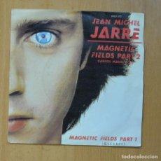 Disques de vinyle: JEAN MICHEL JARRE - MAGNETIC FIELDS PART 2 / MAGNETIC FIELDS PART 1 - SINGLE. Lote 235724450