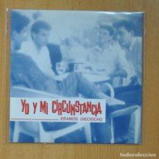 Discos de vinilo: YO Y MI CIRCUSTANCIA - ERAMOS DIEZIOCHO / LA MUERTE VERAS - SINGLE. Lote 235724585