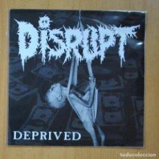 Discos de vinilo: DISRUPT - DEPRIVEP EP - DOG EAT DOG + 7 - EP. Lote 235725300