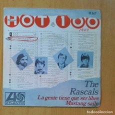 Discos de vinilo: THE RASCALS - LA GENTE TIENE QUE SER LIBRE / MUSTANG SALLY - SINGLE. Lote 235725430