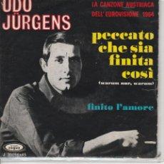 Discos de vinilo: 45 GIRI UDO JURGENS PECCATO CHE SIA FINITA COSI (WARUM NUE WARUM) FINITO L'AMORE VOGUE AUSTRIA 64. Lote 235786745