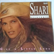 Discos de vinilo: SHARI BELAFONTE - GIVE A LITTLE LOVE - 1989. Lote 235815775