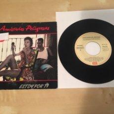 """Discos de vinilo: AMISTADES PELIGROSAS - ESTOY POR TI - SINGLE 7"""" RADIO PROMO - 1991. Lote 235837540"""