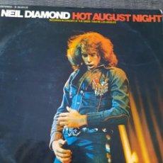 Discos de vinilo: NEIL DIAMOND. HOT AUGUST NIGHT. Lote 235846950