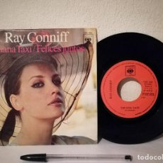 Discos de vinilo: ANTIGUO SINGLE - RAY CONNIFF - TIJUANA TAXI - FELICES JUNTOS. Lote 235859095