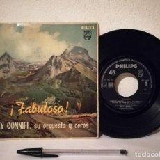 Discos de vinilo: ANTIGUO SINGLE - RAY CONNIFF SU ORQUESTA Y COROS - PHILIPS - FABULOSO. Lote 235859785