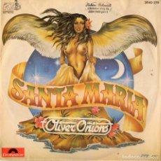 Discos de vinilo: OLIVER ONIONS - SANTA MARIA - SINGLE. Lote 235860290