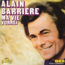 Discos de vinilo: ALAIN BARRIERE - MA VIE - SINGLE. Lote 235860535