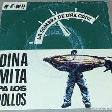 Disques de vinyle: SINGLE - DINAMITA PA LOS POLLOS - LA SOMBRA DE UNA CRUZ / 18 RUEDAS. Lote 235882885
