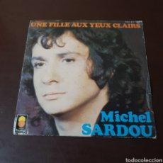 Discos de vinilo: MICHEL SARDOU - UNE FILLE AUX YEUX CLAIRS - LE BOND TEMPS C'EST QUAND ? DISQUES TREMA. Lote 236033915