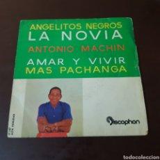 Discos de vinilo: ANTONIO MACHIN - ANGELITOS NEGROS - LA NOVIA - AMAR Y VIVIR .... Lote 236041895