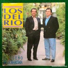 Discos de vinilo: LOS DEL RIO - EL SUEÑO DE LA MARISMA - SINGLE DE 1993 RF-4737 , PERFECTO ESTADO. Lote 236079340