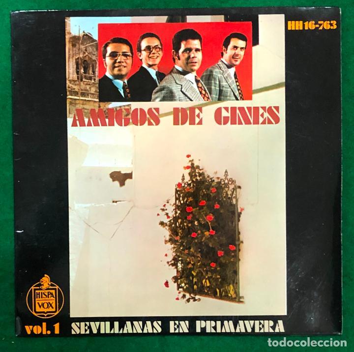AMIGOS DE GINES. VOL. 1. SEVILLANAS DE PRIMAVERA / EP HISPAVOX DE 1971 RF-4740, BUEN ESTADO (Música - Discos de Vinilo - EPs - Flamenco, Canción española y Cuplé)