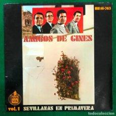 Discos de vinilo: AMIGOS DE GINES. VOL. 1. SEVILLANAS DE PRIMAVERA / EP HISPAVOX DE 1971 RF-4740, BUEN ESTADO. Lote 236083050