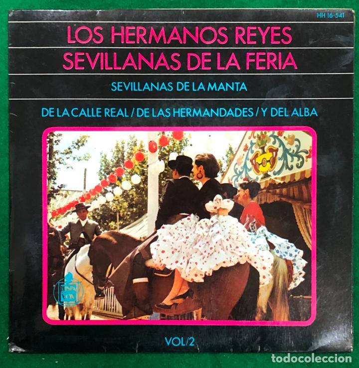 LOS HERMANOS REYES - SEVILLANAS DE LA FERIA VOL.2 - SEVILLANAS DE LA MANTA/ DE LA CALLE REAL...EP (Música - Discos de Vinilo - EPs - Flamenco, Canción española y Cuplé)