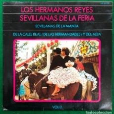 Discos de vinilo: LOS HERMANOS REYES - SEVILLANAS DE LA FERIA VOL.2 - SEVILLANAS DE LA MANTA/ DE LA CALLE REAL...EP. Lote 236083425