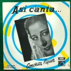 Discos de vinilo: ASÍ CANTA CONCHITA PIQUER. SERIE 3. LA RIUSEÑORA,NO TE MIRES EN EL RIO, TATUAJE...EP RF-4746. Lote 236084395