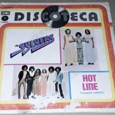 Discos de vinilo: SINGLE - THE SYLVERS - HOT LINE / THAT'S WHAT LOE IS MADE OF - SYLVERS - CONEXION CALIENTE. Lote 236101055