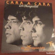 Discos de vinilo: LOS CHUNGUITOS - CARA A CARA,SUS 25 MAYORES ÉXITOS - 2LP - EMI ESPAÑA 1984. Lote 236109710