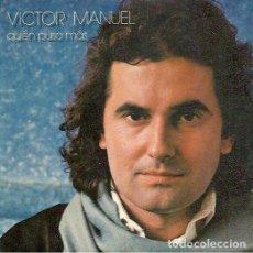 Discos de vinilo: VICTOR MANUEL ...QUIÉN PUSO MÁS - SINGLE PROMO CBS 1980. Lote 236115040