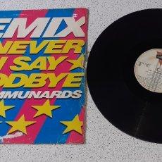 Discos de vinilo: THE COMMUNARDS - NEVER CAN SAY GOODBYE REMIX - MAXI - SPAIN - LONDON RECORDS - PLS 443 - L -. Lote 236117640