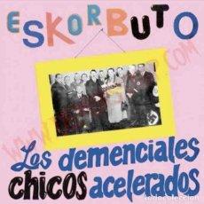 Discos de vinilo: ESKORBUTO LOS DEMENCIALES CHICOS ACELERADOS (2XLP) . VINILO COLOR REEDICIÓN PUNK. Lote 236117860