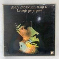 Discos de vinilo: LP - VINILO JOAN MANUEL SERRAT - LA MUJER QUE YO QUIERO DOBLE PORTADA - ESPAÑA - AÑO 1977. Lote 236118785