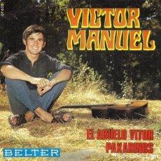 Discos de vinilo: VICTOR MANUEL - EL ABUELO VITOR / PAXARINOS. SINGLE BELTER 1969. Lote 236120425