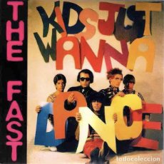 """Discos de vinilo: THE FAST KIDS JUST WANNA DANCE (7"""") . VINILO PUNK ROCK AND ROLL GLAM BOWIE. Lote 236121265"""