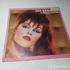 """Discos de vinilo: SINGLE/ 7"""" - PAT BENATAR – SHADOWS OF THE NIGHT = SOMBRAS DE LA NOCHE - ** LEER. Lote 236128710"""