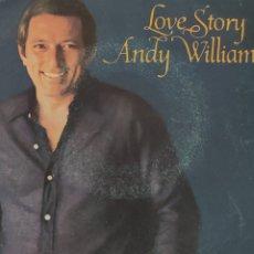 Discos de vinilo: ANDY WILLIAMS. LOVE STORY.. Lote 236162715