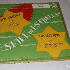 Discos de vinilo: SINGLE DESFILE DE ESTRELLAS : HARRY BELAFONTE - LOS TRES SUNS. Lote 236235625