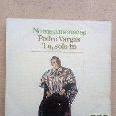 Discos de vinilo: PEDRO VARGAS - NO ME AMENACES. Lote 236267080