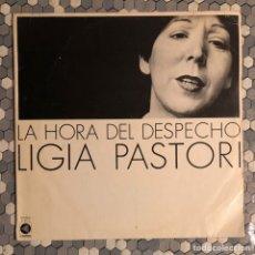 Discos de vinilo: LIGIA PASTORI - LA HORA DEL DESPECHO. Lote 236271375