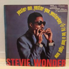 Discos de vinilo: STEVIE WONDER–YESTER-ME, YESTER-YOU, YESTERDAY / I'D BE A FOOL RIGHT NOW . SINGLE 1969. Lote 236318355