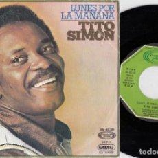 Discos de vinilo: TITO SIMON - LUNES POR LA MAÑANA - SINGLE DE VINILO EDICION ESPAÑOLA - REGGAE #. Lote 236342195