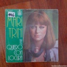 Discos de vinilo: MARI TRINI TE QUIERO CON LOCURA/ EL VERBO AMAR 1977. Lote 236348780