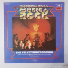 Discos de vinilo: THE VELVET UNDERGROUND. HISTORIA DE LA MÚSICA ROCK. ORBIS 28 61 301. 1982. DISCO VG+. CARÁTULA VG+.. Lote 236379770