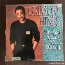 Discos de vinilo: GREGORY HINES - THAT GIRL WANTS TO DANCE - 12'' MAXISINGLE EPIC USA 1988. Lote 236403910